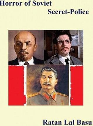 Horror of Soviet Secret Police  by  Ratan Lal Basu