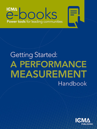 Getting Started: A Performance Measurement Handbook Gerald  Young