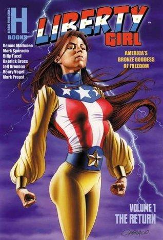 Liberty Girl: Volume 1 The Return  by  Dennis Mallonee