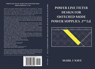 Power Line Filter Design for Switched Mode Power Supplies, 2nd Edition  by  Mark J. Nave