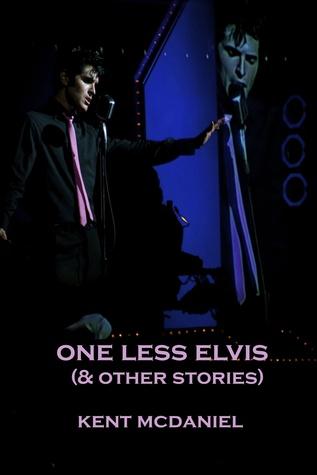 One Less Elvis Kent McDaniel