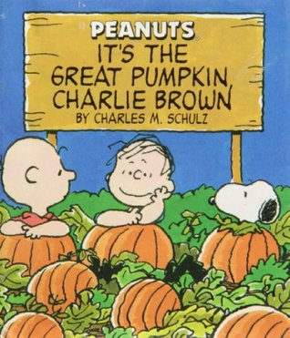 Its The Great Pumpkin Charlie Brown Charles M. Schulz