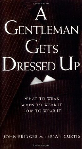 A Gentleman Gets Dressed Up (Gentlemanners Book)  by  John Bridges