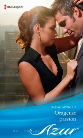 Orageuse passion  by  Sarah Morgan