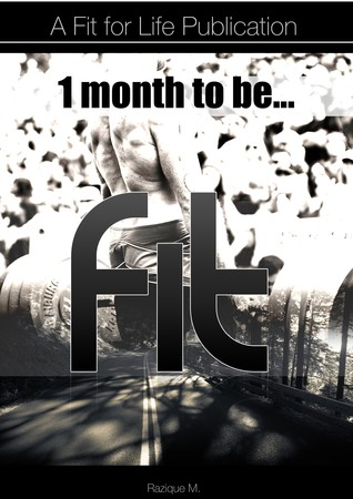 1 Month...To Be Fit!  by  Razique M.