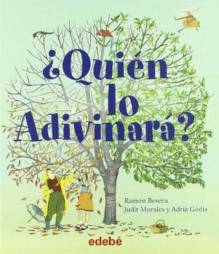 Quien Lo Adivinara? / Who Will Guess?  by  Ramon Besora