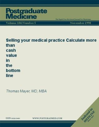 Selling your medical practice: Calculate more than cash value in the bottom line  by  Thomas Mayer