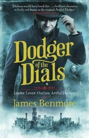 Dodger of the Dials (Dodger, #2)  by  James Benmore
