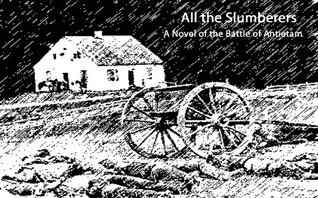 All the Slumberers - A Novel of the Battle of Antietam  by  Marleen Brooks