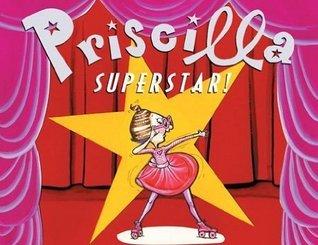Priscilla Superstar  by  Jocelyn Hobbie Nathaniel Hobbie