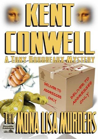 The Mona Lisa Murders (A Tony Boudreaux Mystery #2)  by  Kent Conwell