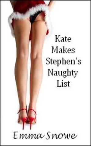 Kate Makes Stephens Naughty List  by  Emma Snowe