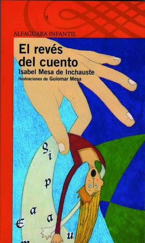 El revés del cuento  by  Isabel Mesa de Inchauste
