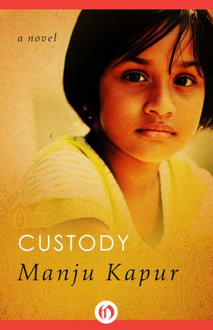 Custody: A Novel  by  Manju Kapur