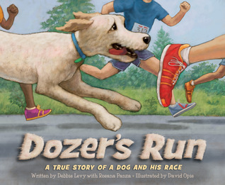 Dozers Run: A True Story of a Dog and His Race  by  Debbie Levy