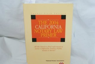The 2004 California Notary Law Primer  by  National Notary Association