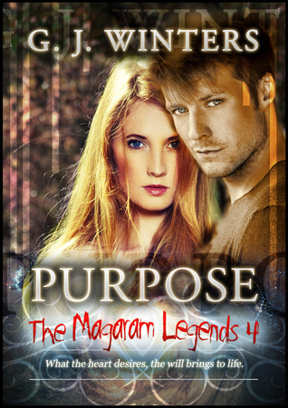 Purpose: The Magaram Legends 4  by  G.J. Winters