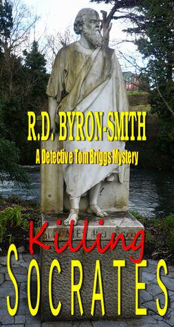 Killing Socrates  by  R.D. Byron-Smith