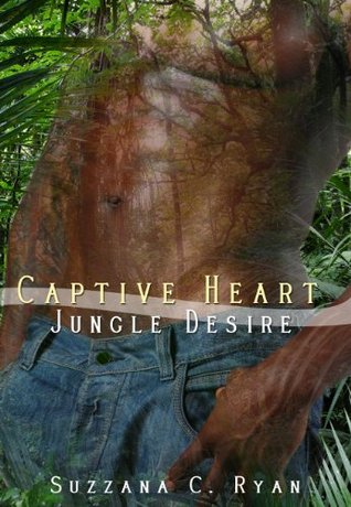 Captive Heart, Jungle Desire  by  Suzzana C. Ryan