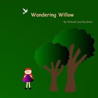 Wandering Willow  by  Deborah Boydston