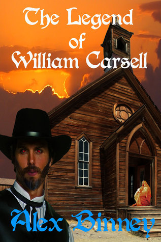 The Legend of William Carsell Alex Binney