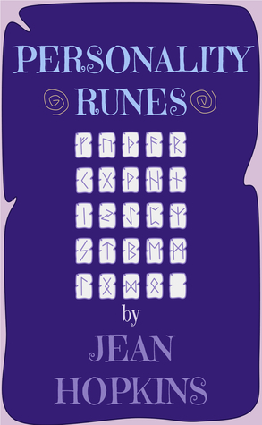 Personality Runes: A Rune Guide for Personality Readings  by  Jean   Hopkins