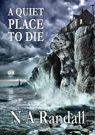 A Quiet Place to Die N.A. Randall