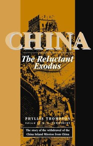 China: The Reluctant Exodus Phyllis Thompson