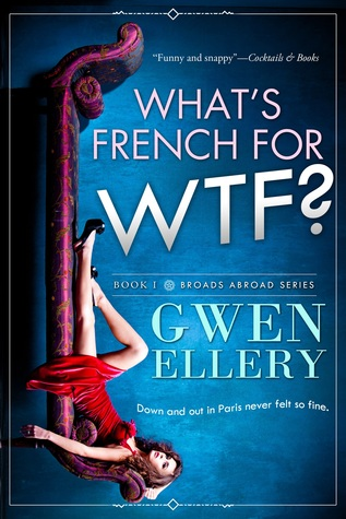 What's French for WTF? A Laugh-Out-Loud Comedy Set in Paris  by  Gwen Ellery