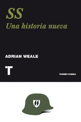 SS. Una historia nueva (Noema) Adrian Weale
