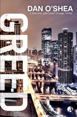Greed: A Detective John Lynch Thriller Dan OShea
