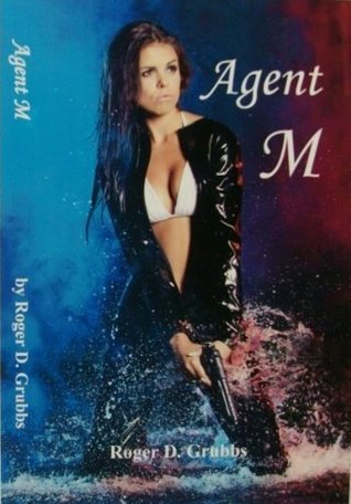 Agent M  by  Roger Grubbs