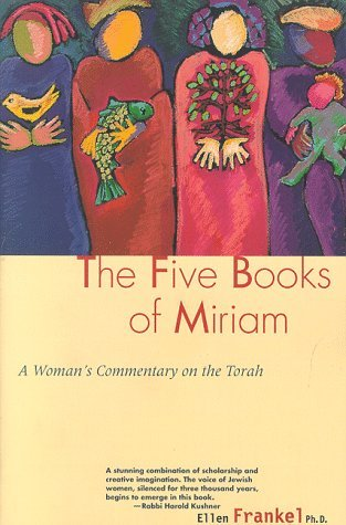 Five Books Of Miriam: A Womans Commentary on the Torah Ellen Frankel