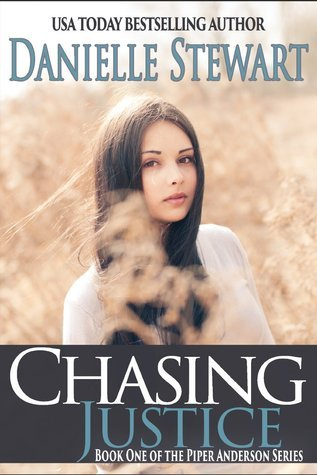 Chasing Justice (Piper Anderson, #1) Danielle Stewart