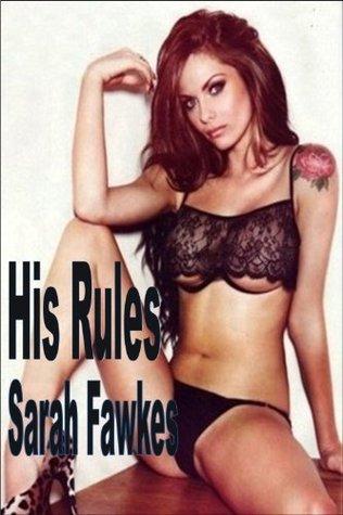 His Rules Sara Fawkes