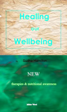 Healing our Wellbeing Sudha Hamilton