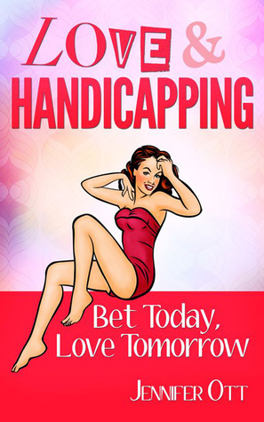 Love and Handicapping  by  Jennifer Ott