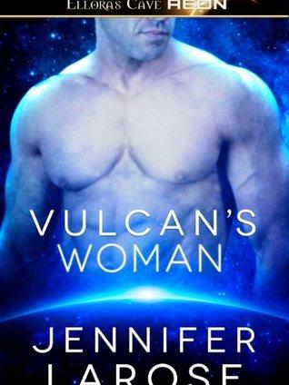 Vulcans Woman: 1  by  Jennifer LaRose