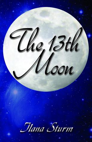 The 13th Moon  by  Ilana Sturm