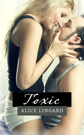 Toxic  by  Alice Lingard