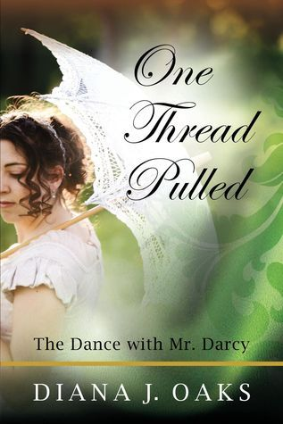 One Thread Pulled: The Dance With Mr Darcy  by  Diana J. Oaks