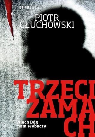 Trzeci zamach (Robert Pruski, #3)  by  Piotr Głuchowski