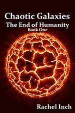 Chaotic Galaxies: The End of Humanity (#1)  by  Rachel Inch