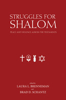 Struggles for Shalom: Peace and Violence across the Testaments Laura Brenneman