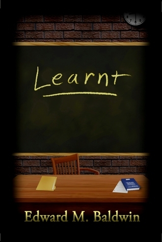 Learnt (Duval County Book)  by  Edward M. Baldwin