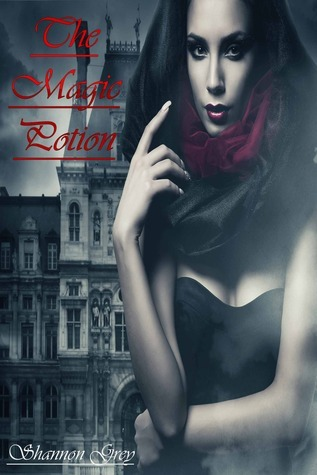 The Magic Potion  by  Shannon  Grey
