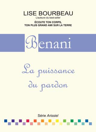 Benani: La puissance du pardon Lise Bourbeau