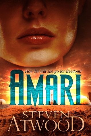 Amari: How Far Will She Go for Freedom? Steven Atwood