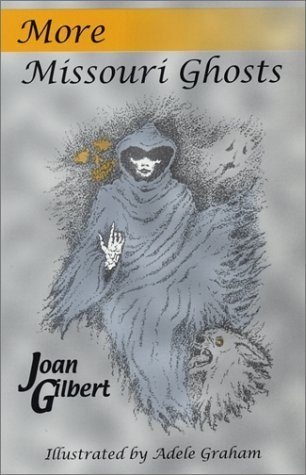 More Missouri Ghosts  by  Joan Gilbert