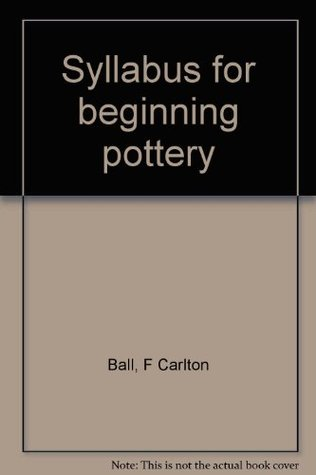 Decorating Pottery With Clay, Slip and Glaze  by  Frederick Carlton Ball